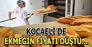 Kocaeli'de ekmeğin fiyatı düştü