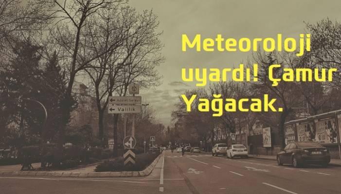 Meteoroloji Uyardı, Çamur Yağacak..